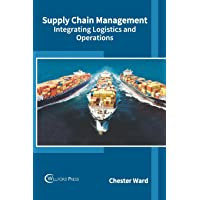 Supply Chain Management: Integrating Logistics and Operations