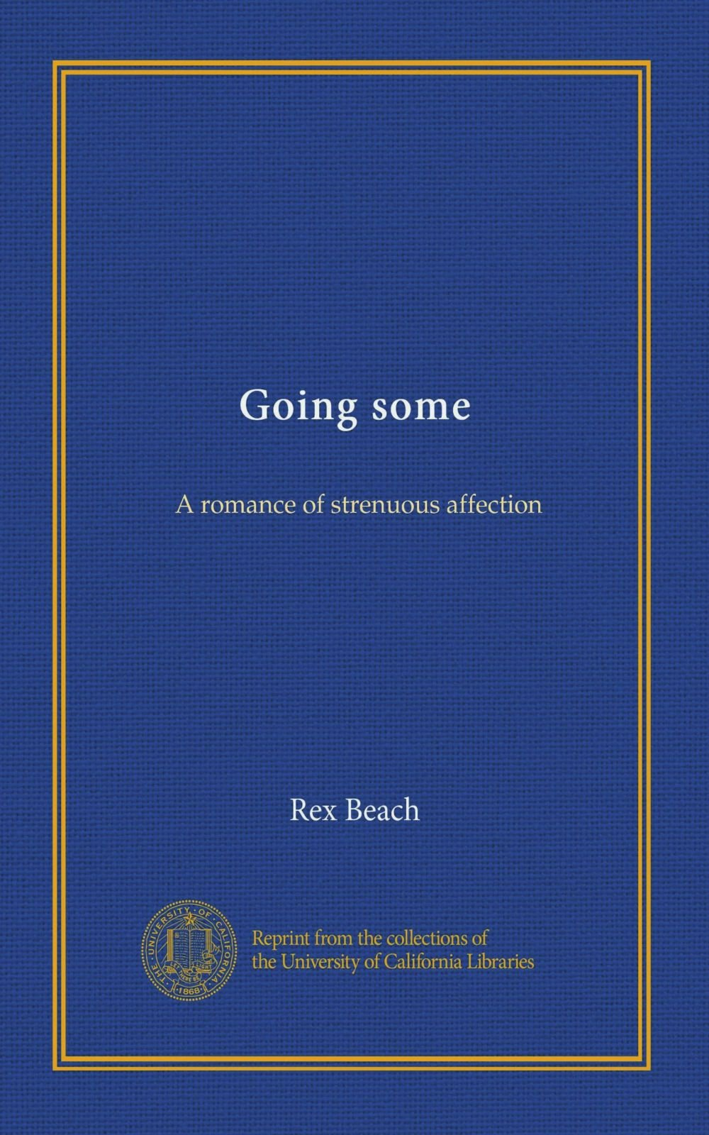 Read Online Going some: A romance of strenuous affection pdf epub
