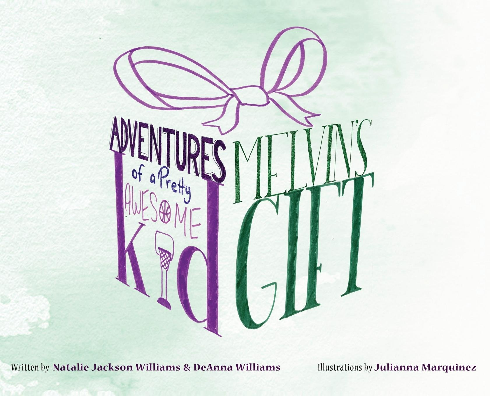 The Adventures of a Pretty Awesome Kid: Melvins Gift by Evergreen Press LLC
