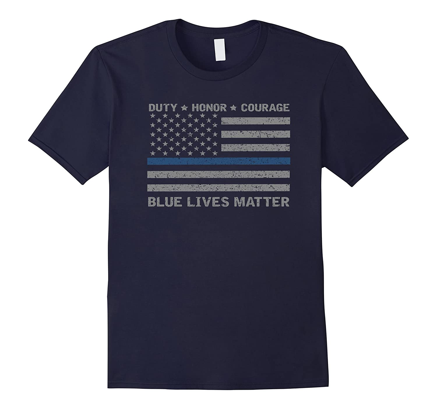 Blue Lives Matter Duty Honor Courage Police Officers T-Shirt-CL