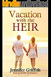 Vacation with the Heir: A Billionaire's Heir Romance (Hawaii Home Romance Book 1)