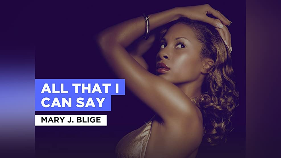 All That I Can Say in the Style of Mary J. Blige