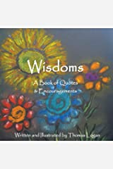 Wisdoms: A Book of Quotes & Encouragements Paperback