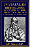 Universalism the Prevailing Doctrine of the Christian Church During Its First Five Hundred Years (1899) (English Edition)