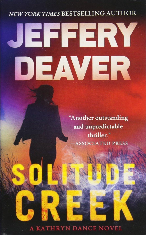 Amazon.com: Solitude Creek (A Kathryn Dance Novel) (9781455517176): Jeffery  Deaver: Books