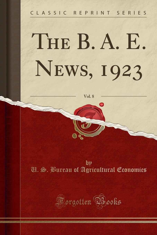 The B. A. E. News, 1923, Vol. 8 (Classic Reprint) pdf epub