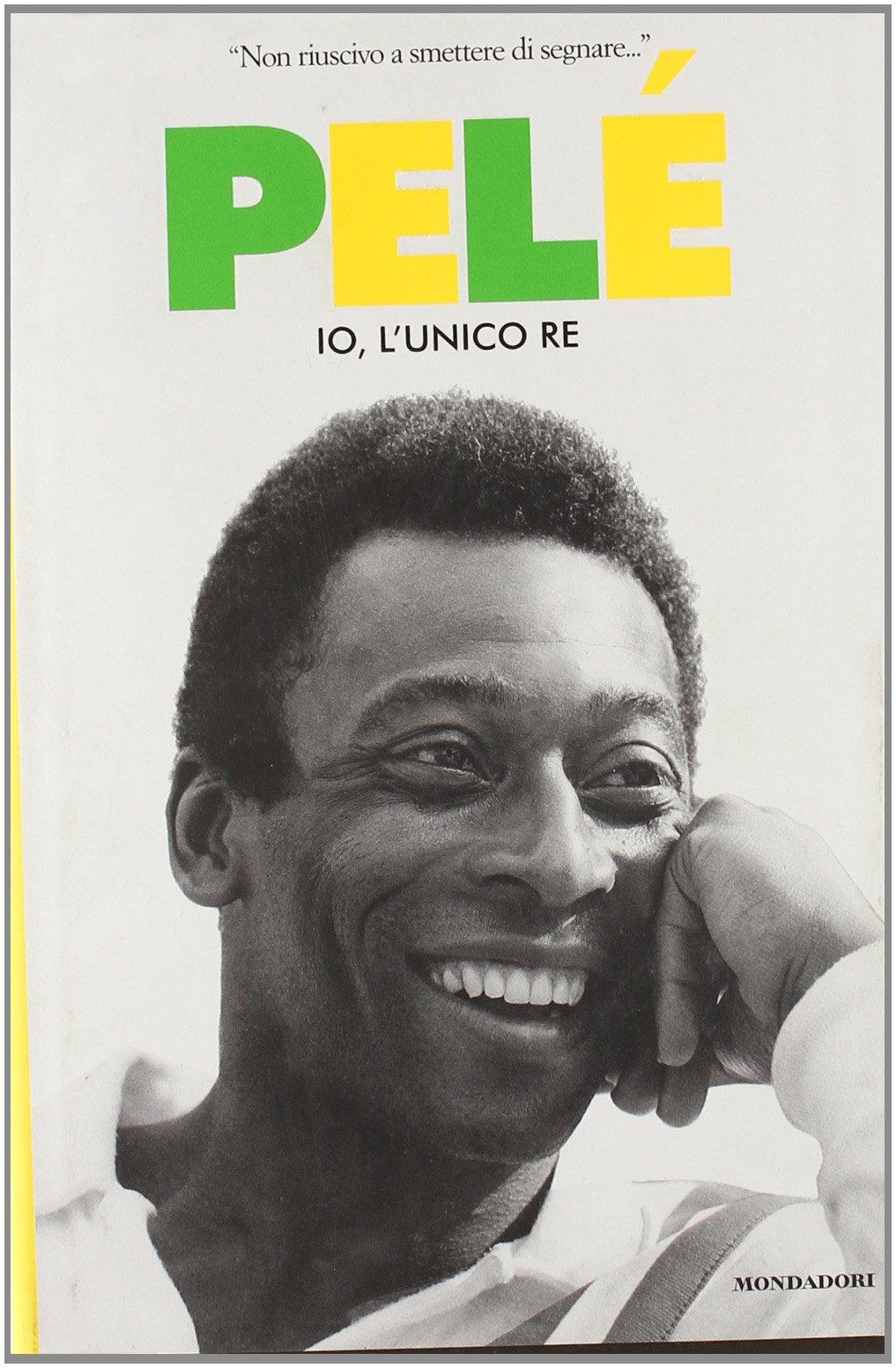 Amazon.it: Pelé. Io, l'unico re - Pelé, Duarte, Oralndo, Bellos ...