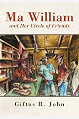 Ma William and Her Circle of Friends Kindle Edition