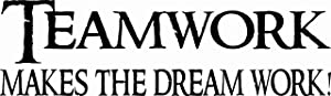 """Teamwork Makes The Dream Work 8 x 22 Beautiful Vinyl Wall Decal by Scripture Wall Art Includes Our Exclusive """"Goof Proof Guarantee"""""""