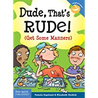 Dude, That's Rude! (Get Some Manners)