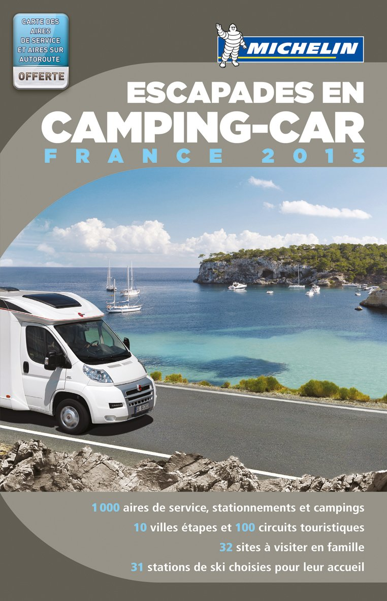 Escapades en Camping-car France 2013 (Camping Führer (Hotel&R.))