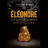 Éléonore: Une aventure moderne de chercheurs d'or (French Edition)