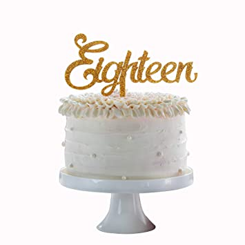 Image Unavailable Not Available For Color Eighteen Happy Birthday Cake Topper Gold Acrylic 18 Years Old