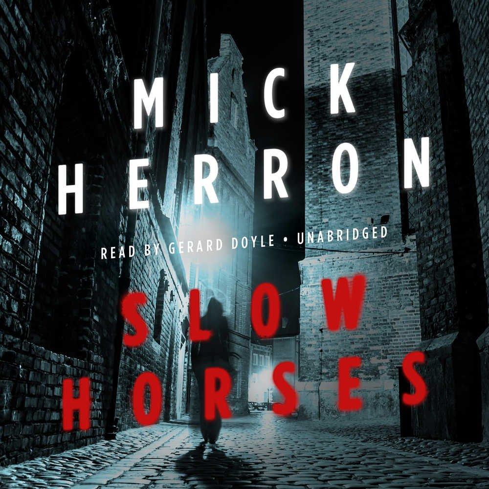 Read Online Slow Horses (Slough House Series, Book 1) PDF