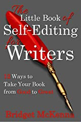 The Little Book of Self-Editing for Writers: 12 Ways to Take Your Book from Good to Great (Little Books for Writers 1) Kindle Edition