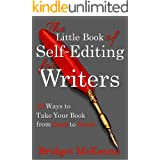 The Little Book of Self-Editing for Writers: 12 Ways to Take Your Book from Good to Great (Little Books for Writers 1)