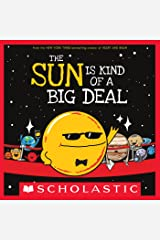 The Sun Is Kind of a Big Deal Kindle Edition