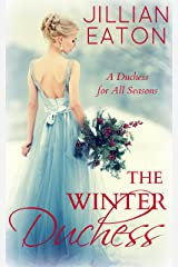 The Winter Duchess (A Duchess for All Seasons Book 1) Kindle Edition