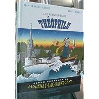 Les Aventures de Théophile (Saguenay-lac -saint-jean)