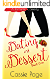 Dating and Dessert: Book One: A Romantic Comedy (A Sweet Romance 1)