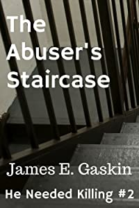 The Abuser's Staircase: Extreme Arbitration #2 (He Needed Killing)