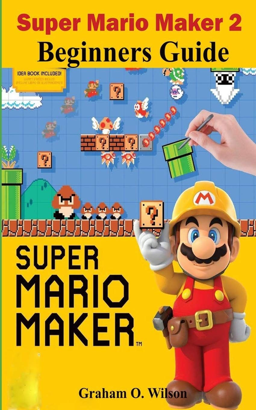 Super Mario Maker 2 Beginners Guide: The Easy & Quick Tips and ...