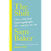 The Shift: How I (lost and) found myself after 40 – and you can too (English Edition)