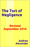 The Tort of Negligence: Revised September 2014 (English Law Series. Book 13)