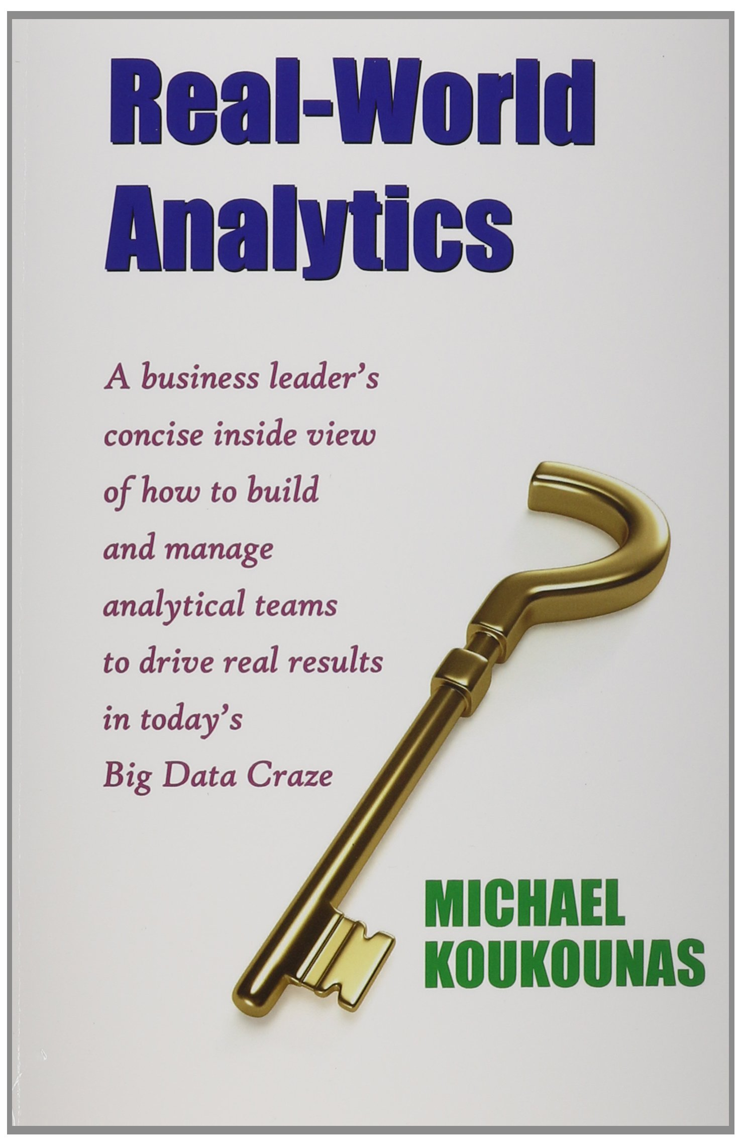 Real-World Analytics: A Business Leader's Concise Inside View of How to Build and Manage Analytical Teams to Drive Real Results in Today's B pdf