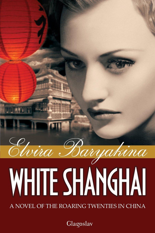 White Shanghai a Novel of the Roaring Twenties in China PDF