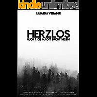 Herzlos (Buch 1) - Die Nacht bricht herein (German Edition)