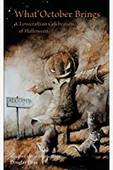 What October Brings: A Lovecraftian Celebration of Halloween Paperback