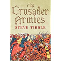 The Crusader Armies: 1099-1187
