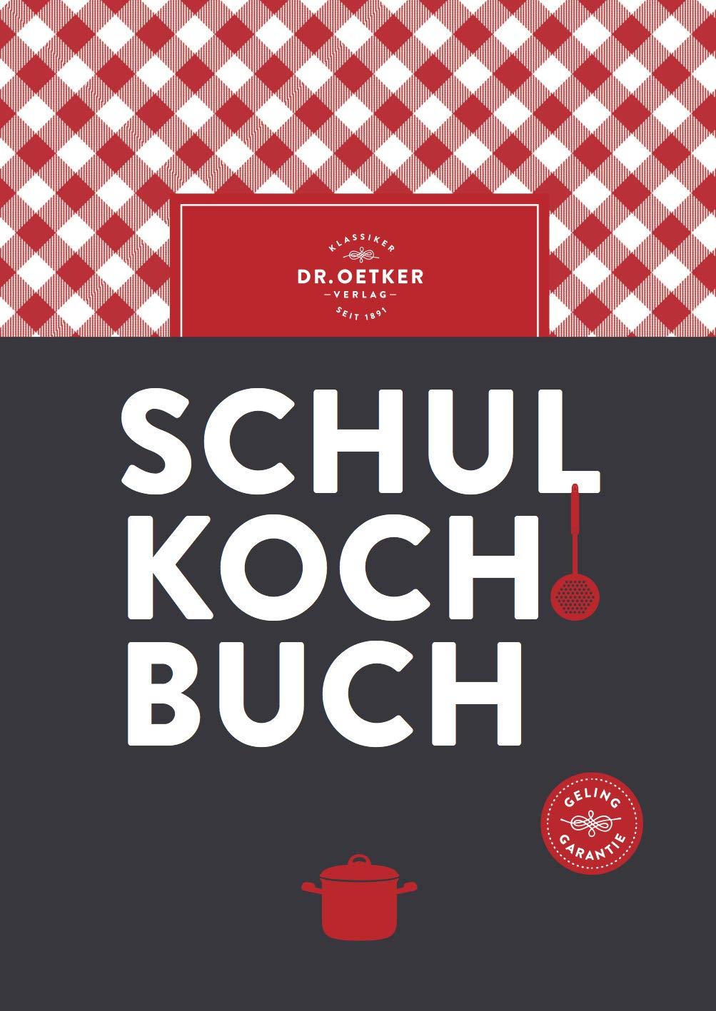 Dr. Oetker Schulkochbuch Gebundenes Buch – 9. April 2018 3767016583 Allg. Kochbücher Grundkochbücher Kochen / Allgemeines Kochbuch