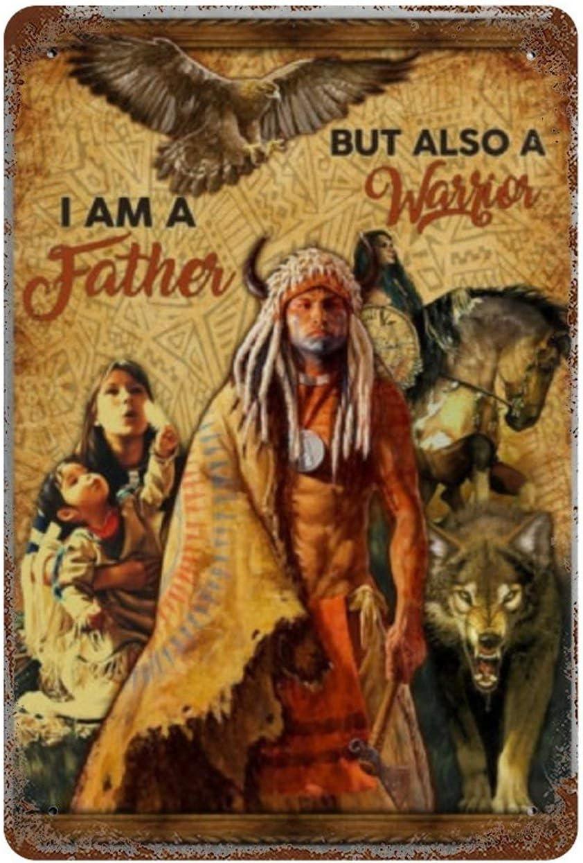 VinMea Metal Tin Sign,I Am A Father But Also A Warrior Comanches Aluminum Sign Wall Art Decor Metal Sign,Public Sign,Decoration Sign 18X12 Inches