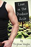 Love in the Produce Aisle