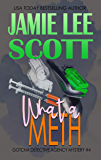 What A Meth: Gotcha Detective Agency Mystery Book 4 (English Edition)