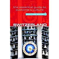 Switzerland - Culture Smart : The Essential Guide to Customs & Culture