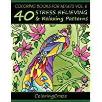 Coloring Books For Adults Volume 6: 40 Stress Relieving And Relaxing Patterns