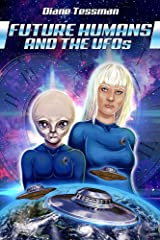 Future Humans and the UFOs: Time For New Thinking Kindle Edition