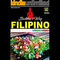 VEGAN COOKBOOK: FILIPINO VEGANIZED: 50 RECIPES