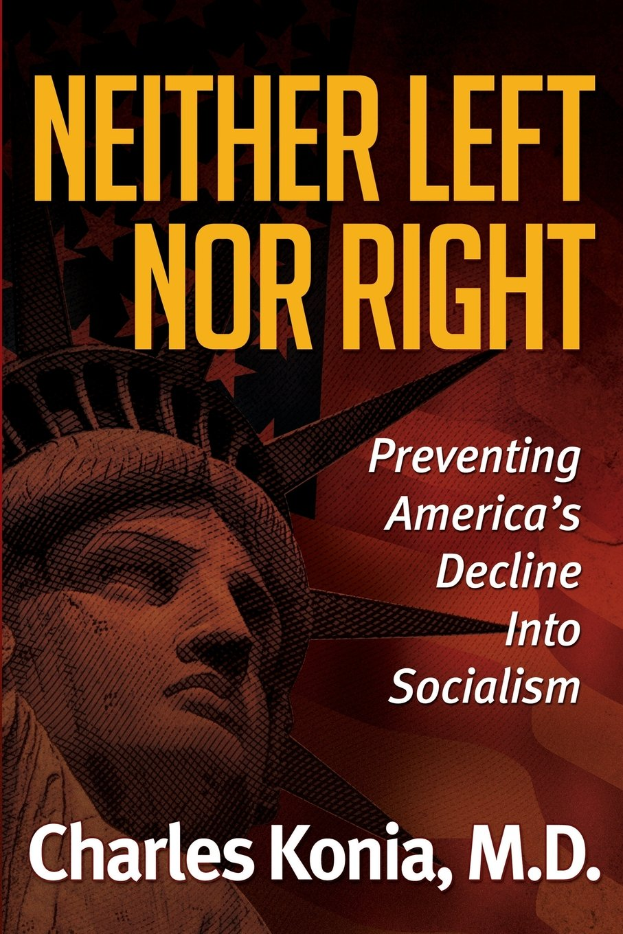 Read Online Neither Left Nor Right: Preventing America's Decline Into Socialism pdf
