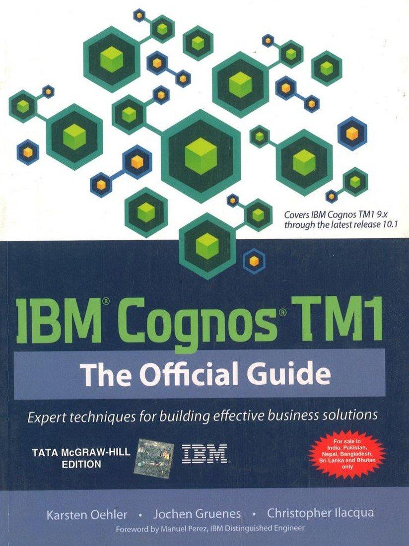 IBM Cognos TM1 The Official Guide: Karsten Oehler: 9781259025891:  Amazon.com: Books