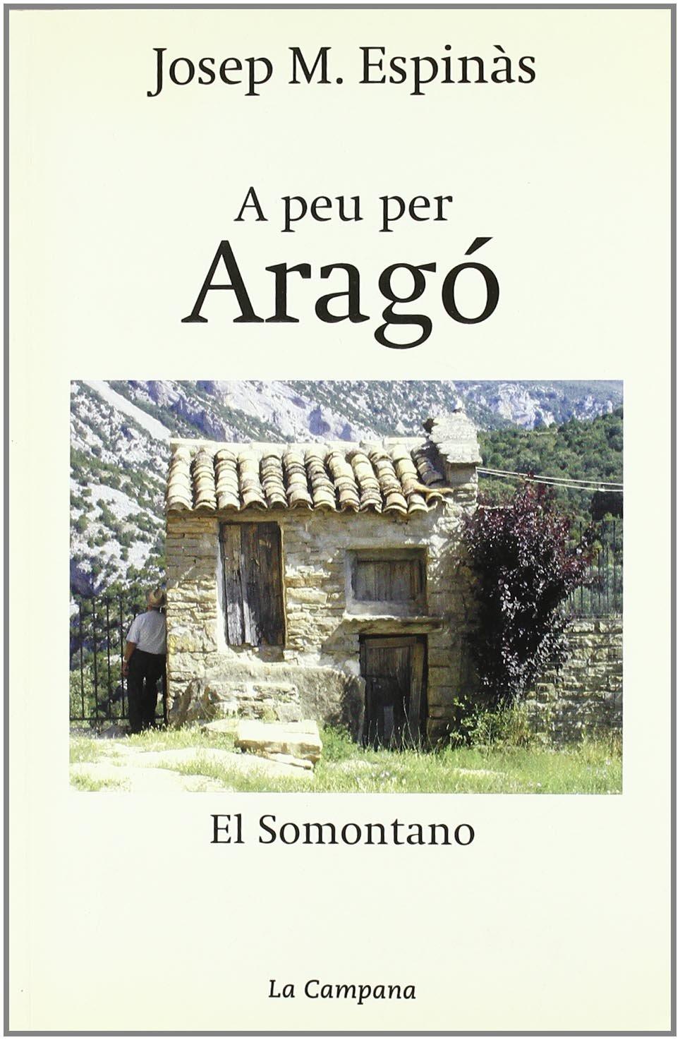 A peu per Aragó: El Somontano (Actualitat): Amazon.es: Espinàs ...