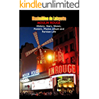Moulin Rouge. History, Stars, Shows, Posters, Photos Album and Parisian Life. Vol.2 book cover