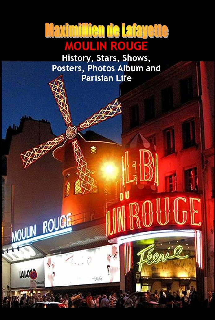 Moulin Rouge. History Stars Shows Posters Photos Album And Parisian Life. Vol.2  English Edition