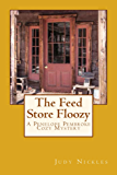 The Feed Store Floozy (The Penelope Pembroke Cozy Mystery Series Book 3)