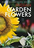 Home Gardeners' Guide Indian Garden Flowers
