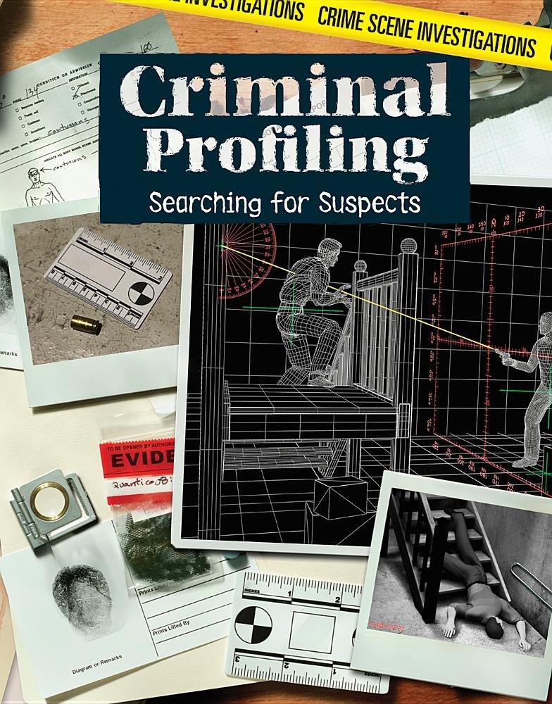 Download Criminal Profiling: Searching for Suspects (Crime Scene Investigations) pdf epub