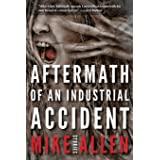 Aftermath of an Industrial Accident: Stories